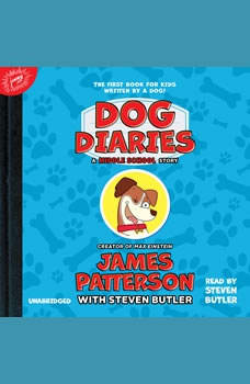 Dog Diaries: A Middle School Story A Middle School Story, James Patterson