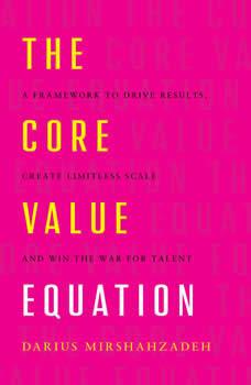 The Core Value Equation, Darius Mirshahzadeh