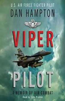 Viper Pilot: The Autobiography of One of America's Most Decorated Combat Pilots, Dan Hampton
