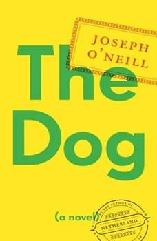 The Dog, Joseph O'Neill