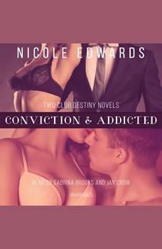 Conviction & Addicted, Nicole Edwards