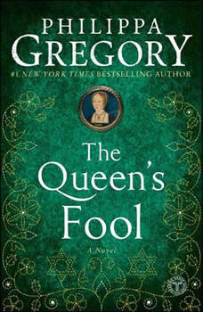 The Queen's Fool: A Novel, Philippa Gregory