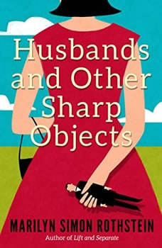 Husbands and Other Sharp Objects, Marilyn Simon Rothstein