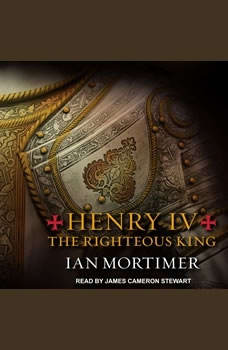 Henry IV: The Righteous King, Ian Mortimer