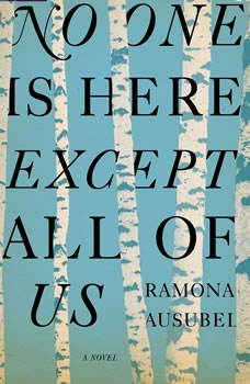 No One is Here Except All of Us, Ramona Ausubel