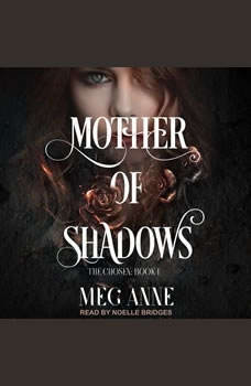 Mother of Shadows, Meg Anne
