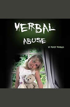 Verbal Abuse: How Your Verbally Abusive Relationship Can Wear You Down, Mandy Womack