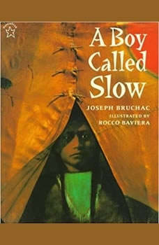 A Boy Called Slow, Joseph Bruchac