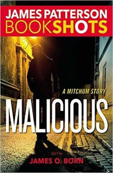 Malicious: A Mitchum Story, James Patterson