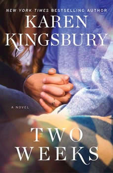 Two Weeks: A Novel A Novel, Karen Kingsbury