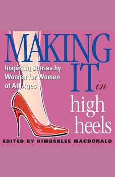 Making It in High Heels 2: For Future Leaders and Role Models, Kimberlee MacDonald
