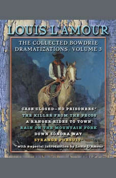 The Collected Bowdrie Dramatizations: Volume III, Louis L'Amour