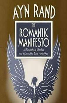 The Romantic Manifesto: A Philosophy of Literature A Philosophy of Literature, Ayn Rand