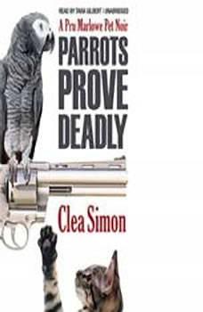 Parrots Prove Deadly: A Pru Marlowe Pet Noire, Clea Simon