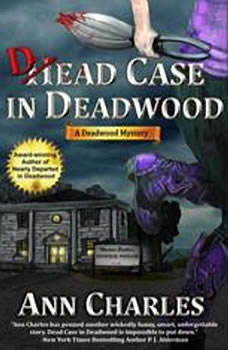 Dead Case in Deadwood: A Deadwood Mystery, Ann Charles