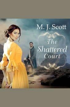 The Shattered Court, M. J. Scott
