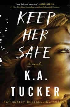 Keep Her Safe, K.A. Tucker