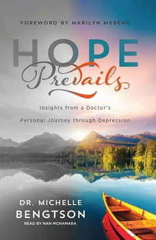 Hope Prevails: Insights from a Doctor's Personal Journey through Depression, Michelle Bengtson