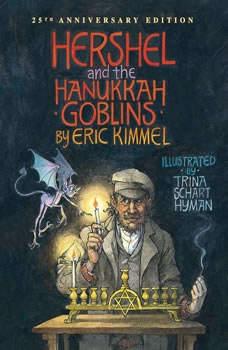 Hershel and the Hanukkah Goblins, Eric Kimmel