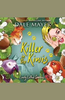 Killer in the Kiwis: Book 11: Lovely Lethal Gardens, Dale Mayer