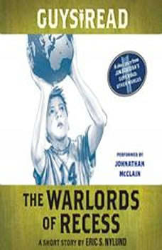 Guys Read: The Warlords of Recess: A Short Story from Guys Read: Other Worlds, Eric S. Nylund