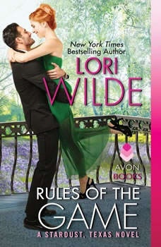 Rules of the Game: A Stardust, Texas Novel, Lori Wilde