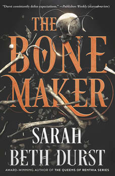 The Bone Maker: A Novel, Sarah Beth Durst