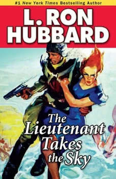 The Lieutenant Takes the Sky, L. Ron Hubbard