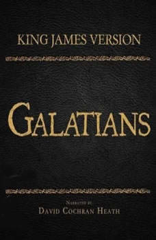 The Holy Bible in Audio - King James Version: Galatians, David Cochran Heath