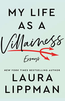 My Life as a Villainess: Essays, Laura Lippman