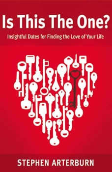 Is This The One?: Simple Dates for Finding the Love of Your Life, Stephen Arterburn