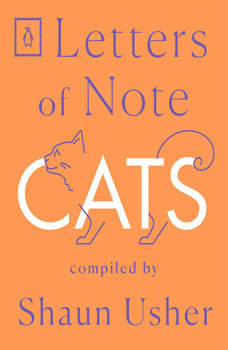 Letters of Note: Cats, Shaun Usher