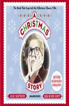 A Christmas Story: The Book That Inspired the Hilarious Classic Film, Jean Shepherd