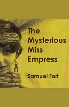 The Mysterious Miss Empress: Hollywood's Forgotten Film Vampire, Samuel Fort