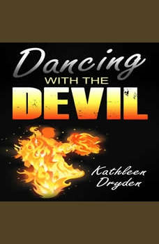 Dancing With The Devil: The Battle for the Soul of God's Children and the Life of a Christian Nation, Kathleen Dryden