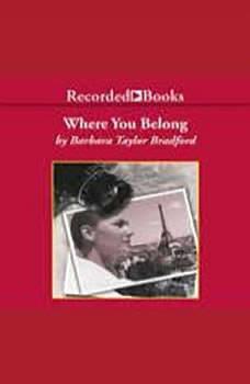Where You Belong, Barbara Taylor Bradford