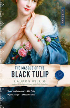 The Masque of the Black Tulip, Lauren Willig