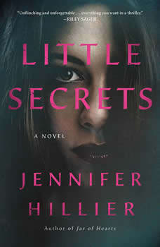 Little Secrets: A Novel, Jennifer Hillier