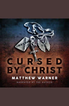 Cursed by Christ, Matthew Warner