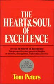 The Heart and Soul of Excellence, Tom Peters