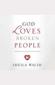 God Loves Broken People, Sheila Walsh
