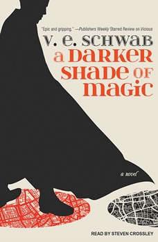 A Darker Shade of Magic, V. E. Schwab
