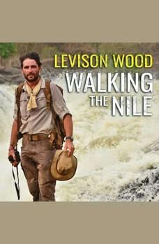 Walking the Nile, Levison Wood