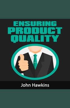 Ensuring Product Quality, John Hawkins