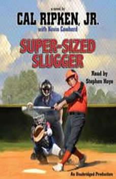 Cal Ripken, Jr.'s All-Stars: Super-Sized Slugger, Cal Ripken, Jr.