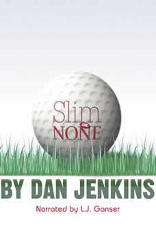 Slim and None, Dan Jenkins