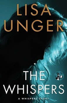 The Whispers: A Whispers Story, Lisa Unger
