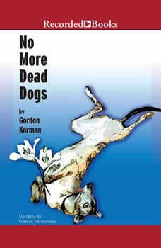 No More Dead Dogs, Gordon Korman