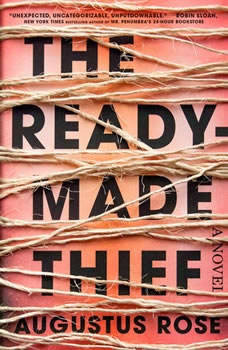 The Readymade Thief, Augustus Rose