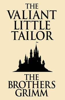 Valiant Little Tailor, The, The Brothers Grimm